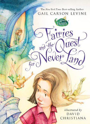 Fairies and the Quest for Never Land (A Fairy Dust Trilogy Book): Levine, Gail Carson