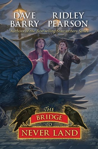 The Bridge to Never Land: Barry, Dave; Pearson, Ridley