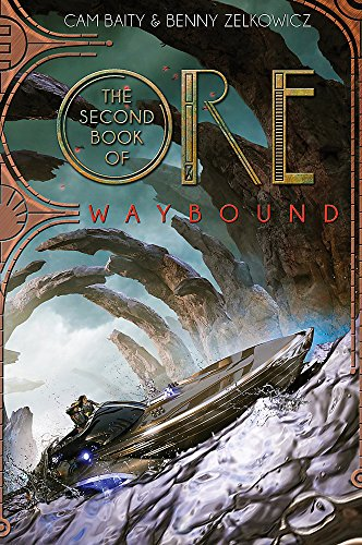 The Second Book of Ore Waybound: Benny Zelkowicz; Cameron Baity