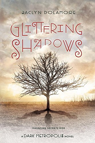 9781423163312: Glittering Shadows (Dark Metropolis)