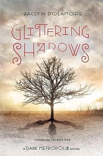 9781423164777: Glittering Shadows (Dark Metropolis)