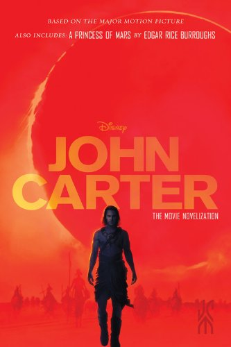 John Carter: The Movie Novelization: Also includes: Stuart Moore, Edgar