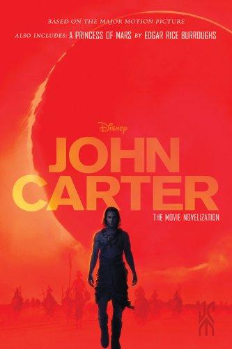 9781423165583: John Carter: The Movie Novelization: Also includes: A Princess of Mars (John Carter of Mars)