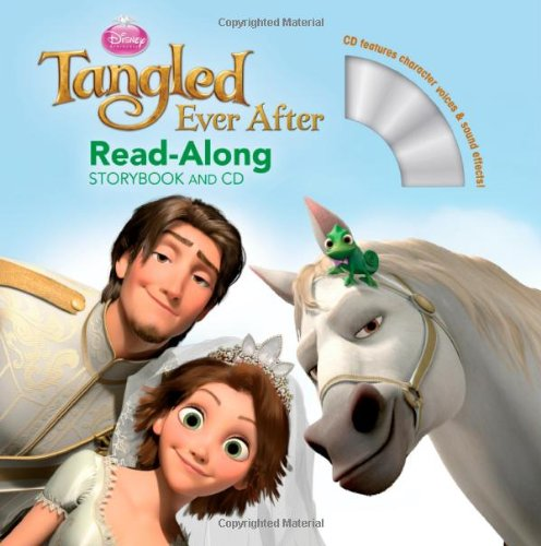 Tangled Ever After Read-Along Storybook and CD: Disney Book Group; Bergen, Lara