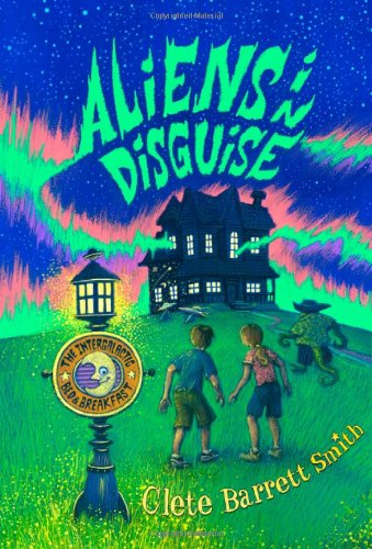 9781423165989: Aliens in Disguise (The Intergalactic Bed and Breakfast)