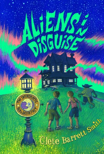 9781423166382: Aliens in Disguise (The Intergalactic Bed and Breakfast)