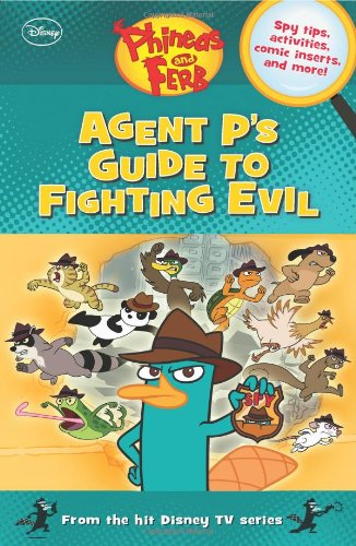 Phineas and Ferb: Agent P's Guide to Fighting Evil (Phineas & Ferb): Scott Peterson