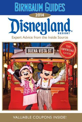 Birnbaum Guides 2014: Disneyland Resort: The Official: Birnbaum Guides