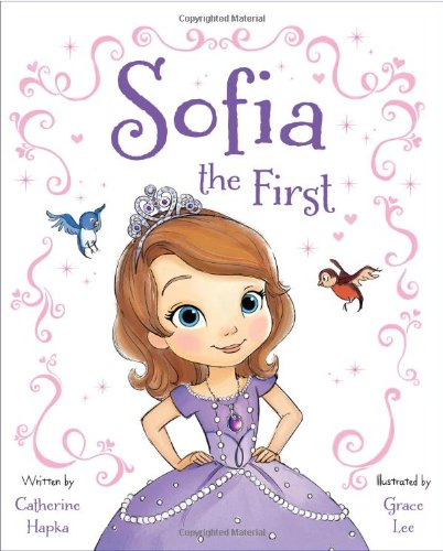 Sofia the First (1423169867) by Catherine Hapka; Disney Book Group