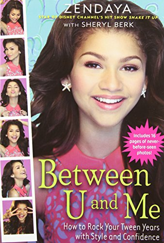 9781423170082: Between U and Me: How to Rock Your Tween Years with Style and Confidence