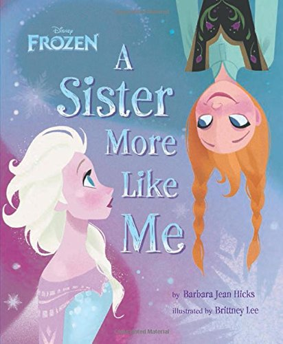 9781423170143: Disney Frozen: A Sister More Like Me