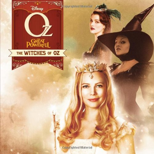 9781423170891: The Oz The Great and Powerful: Witches of Oz