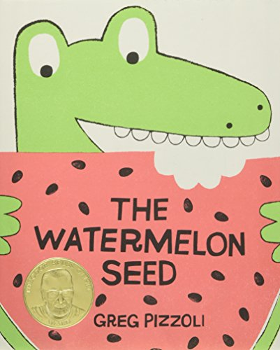THE WATERMELON SEED (2014 GEISEL MEDAL- 1ST PRT)