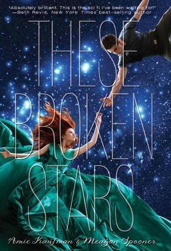 9781423171027: These Broken Stars: A Starbound Novel (Starbound Trilogy)