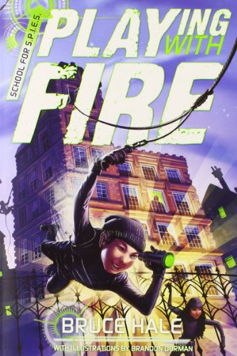 9781423171058: School for SPIES Book One Playing with Fire (A School for Spies Novel)