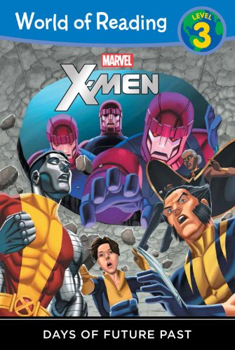 9781423172130: X-men: Days of Future Past (X-men: World of Reading, Level 3)