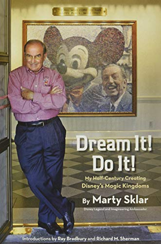 9781423174066: Dream It! Do It!: My Half-Century Creating Disney's Magic Kingdoms