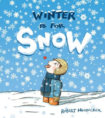 Winter Is for Snow: Neubecker, Robert