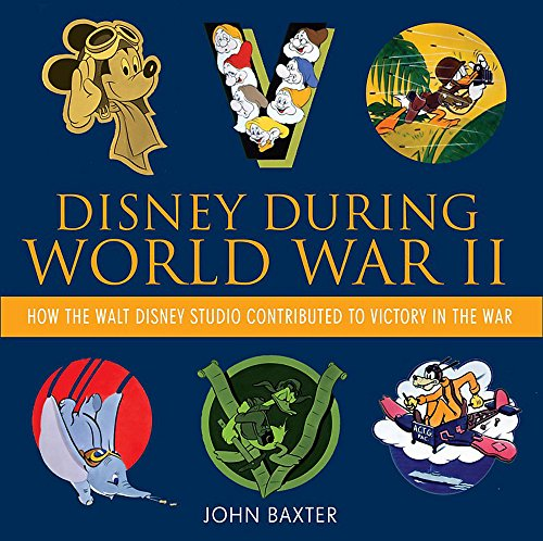 Disney During World War II: How the Walt Disney Studio Contributed to Victory in the War (Disney ...