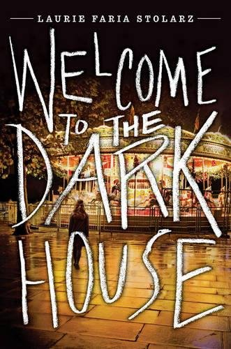 Welcome to the Dark House: Laurie Faria Stolarz