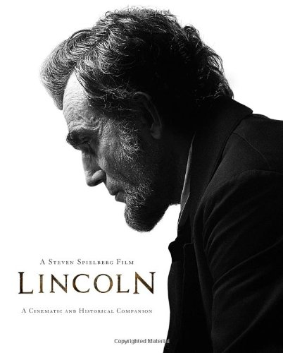 9781423181996: Lincoln, A Steven Spielberg Film: A Cinematic and Historical Companion (Disney Editions Deluxe (Film))