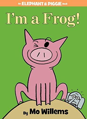 9781423183051: I'm a Frog! (Elephant and Piggie)