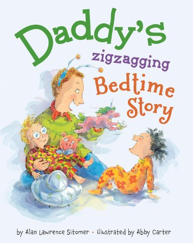 Daddy's Zigzagging Bedtime Story: Sitomer, Alan Lawrence