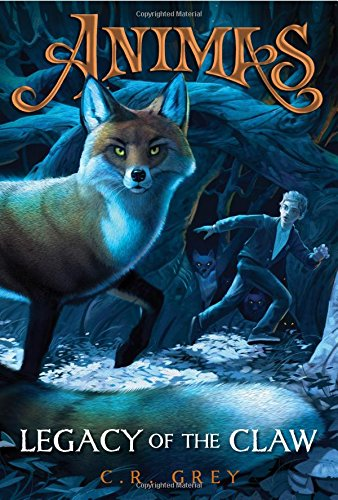 Animas, Book One Legacy of the Claw: C. R. Grey
