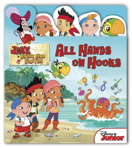 9781423184942: Jake and the Never Land Pirates All Hands On Hooks (Flap 'n Tab)