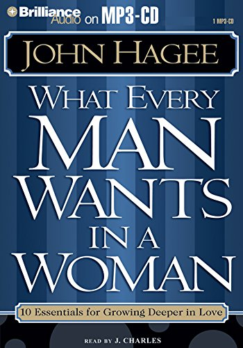 What Every Man Wants in a Woman; What Every Woman Wants in a Man (1423302850) by Hagee, John; Hagee, Diana