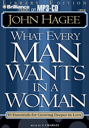 What Every Man Wants in a Woman; What Every Woman Wants in a Man (1423302869) by John Hagee; Diana Hagee