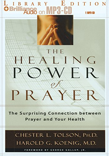 9781423303503: The Healing Power of Prayer: The Surprising Connection between Prayer and Your Health