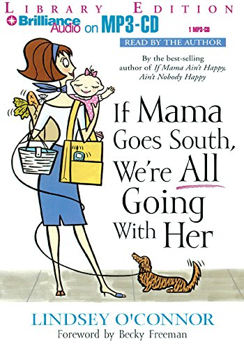 If Mama Goes South, We're All Going with Her (1423303547) by O'Connor, Lindsey