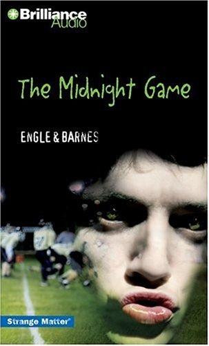 The Midnight Game (Strange Matter® Series): Engle; Barnes