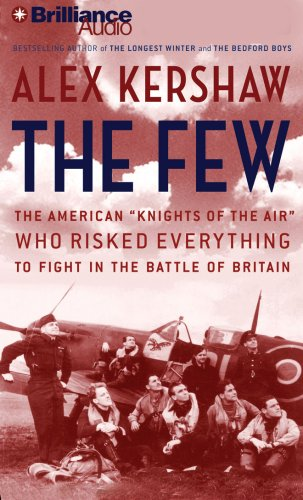 The Few: The American Knights of the: Alex Kershaw, Scott