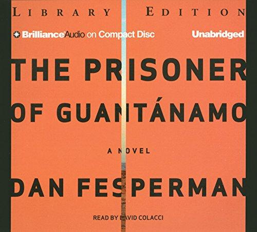 The Prisoner of Guantánamo: Fesperman, Dan