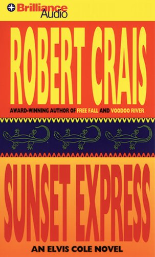 Sunset Express (Elvis Cole/Joe Pike Series) (9781423319573) by Crais, Robert
