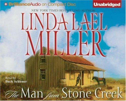 The Man from Stone Creek: Miller, Linda Lael
