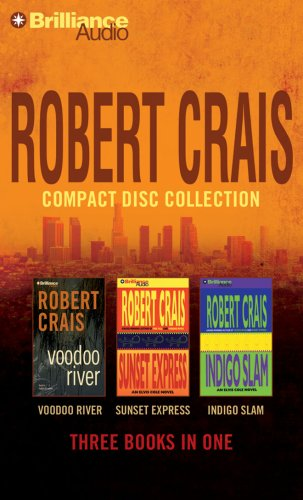9781423323204: Robert Crais CD Collection 3: Voodoo River, Sunset Express, Indigo Slam (Elvis Cole/Joe Pike Series)