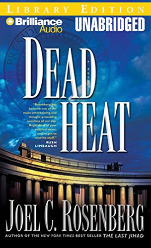 Dead Heat (Political Thrillers Series #5): Joel C. Rosenberg