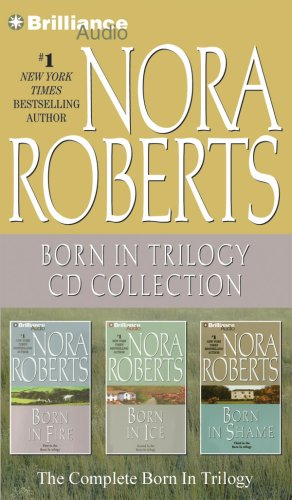 9781423331865: Nora Roberts - Born In Trilogy: Born in Fire, Born in Ice, Born in Shame