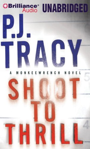 Shoot to Thrill (Monkeewrench Series): Tracy, P. J.