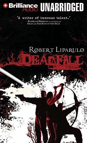 Deadfall (A John Hutchinson Novel): Liparulo, Robert