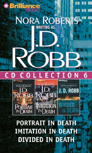 9781423346524: J. D. Robb CD Collection 6: Portrait in Death, Imitation in Death, Divided in Death (In Death Series)