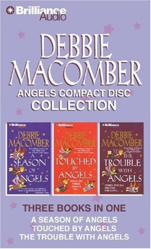 9781423349044: Debbie Macomber Angels CD Collection: A Season of Angels, The Trouble with Angels, Touched by Angels (Angel Series)