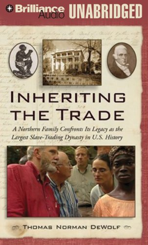 9781423350668: Inheriting the Trade: A Northern Family Confronts Its Legacy as the Largest Slave-Trading Dynasty in U.S. History