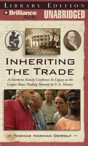 9781423350675: Inheriting the Trade: A Northern Family Confronts Its Legacy as the Largest Slave-Trading Dynasty in U.S. History