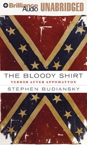9781423351634: The Bloody Shirt: Terror after Appomattox