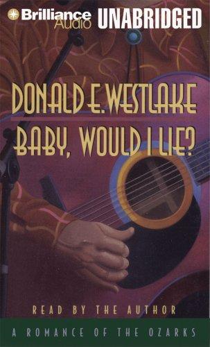 Baby, Would I Lie: Westlake, Donald E.