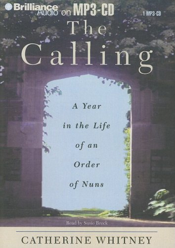 9781423352877: The Calling: A Year in the Life of an Order of Nuns